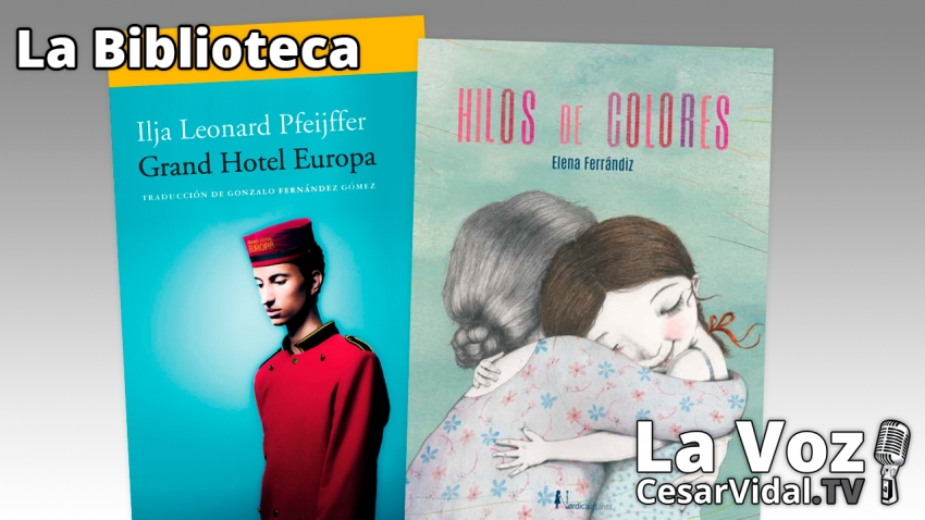 La Biblioteca: 'Grand Hotel Europa' y 'Hilos de colores' - 23/09/21