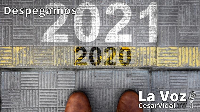Despegamos: ¿Qué nos espera en 2021? Claves para entender el primer año de la era covidiana - 11/01/21