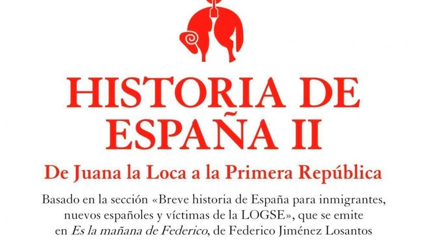 HISTORIA DE ESPAÑA II. DE JUANA LA LOCA A LA I REPUBLICA
